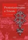 Protestantesimo_a_trieste